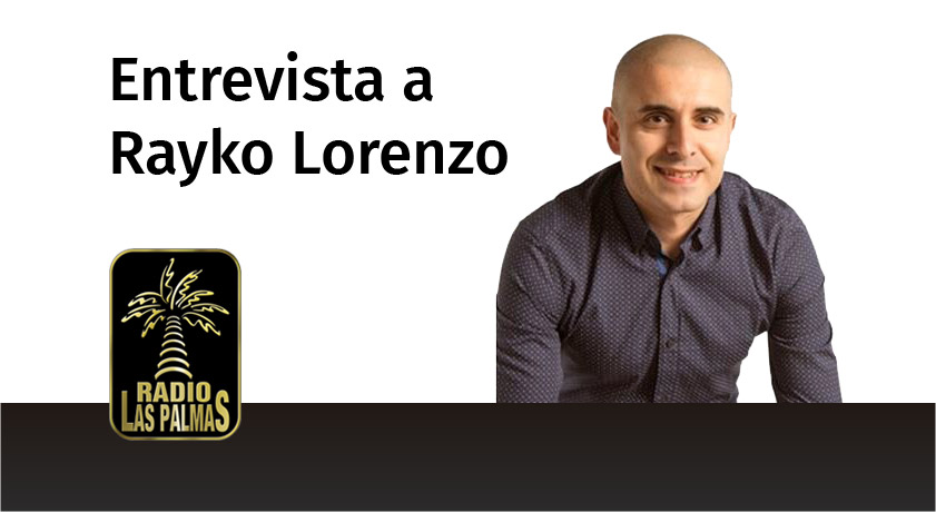 Entrevisa Rayko Lorenzo radio Las Palmas